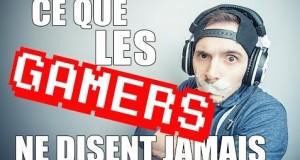 [Vidéo] Ce que les gamers ne disent jamais